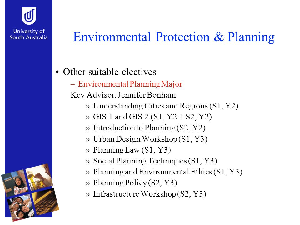 Environmental Protection & Planning Other suitable electives –Environmental Planning Major Key Advisor: Jennifer Bonham »Understanding Cities and Regi