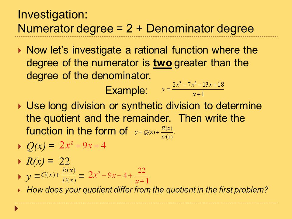 Investigation: Numerator degree = 2 + Denominator degree  Now let's investigate a rational function where the degree of the numerator is two greater