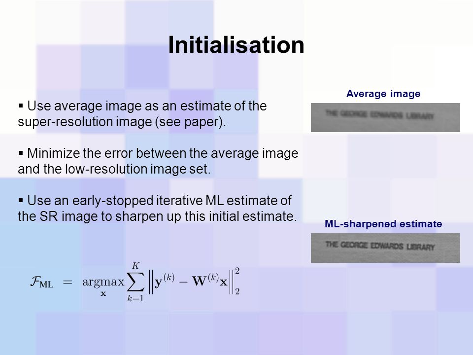  Use average image as an estimate of the super-resolution image (see paper).  Minimize the error between the average image and the low-resolution im
