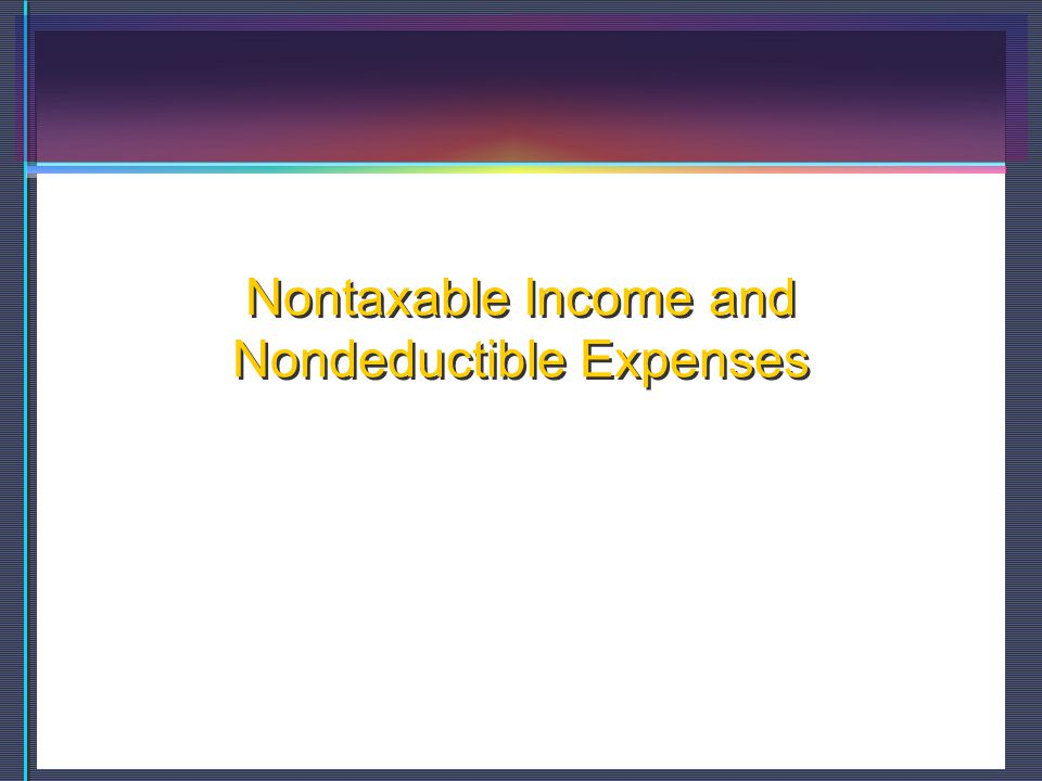 Nontaxable Income and Nondeductible Expenses