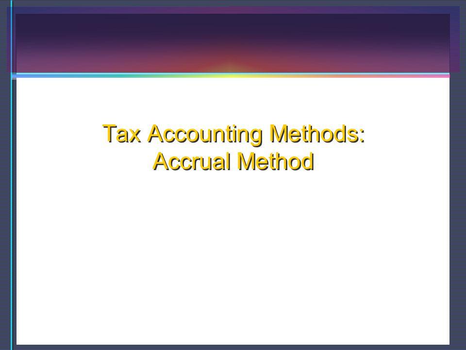 Tax Accounting Methods: Accrual Method