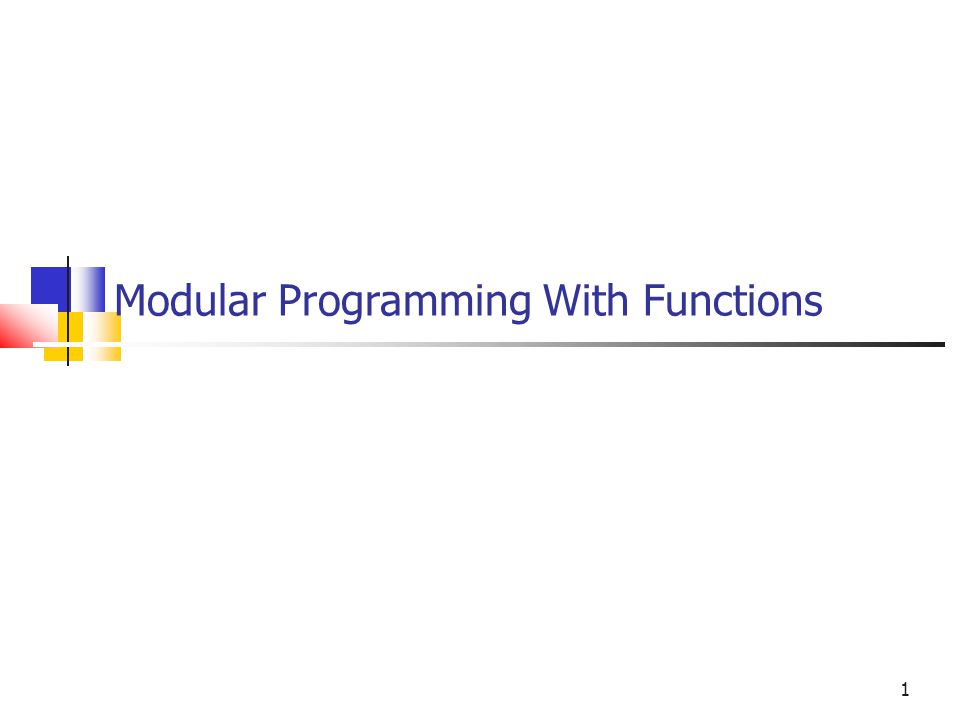 1 Modular Programming With Functions