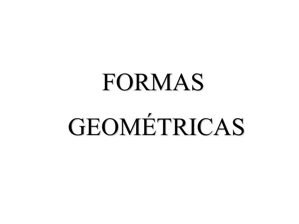FORMAS GEOMÉTRICAS GEOMÉTRICAS