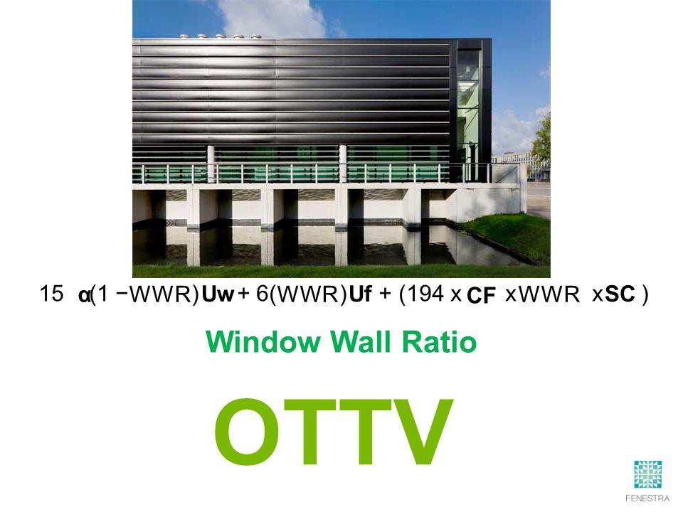 15 (1 − ) + 6( ) + (194 x x x ) OTTV α Uw UfSC CF Window Wall Ratio WWR WWR WWR