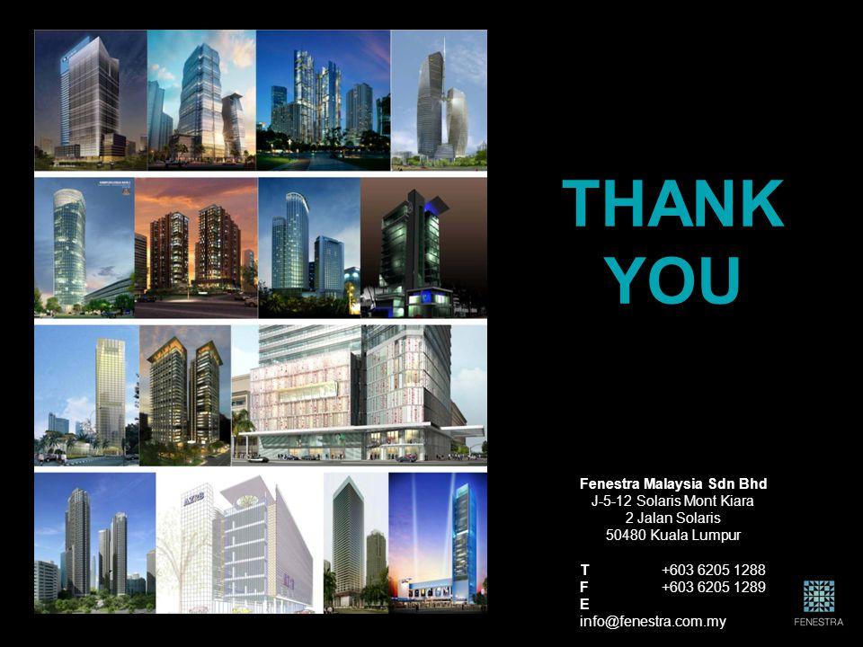 THANK YOU Fenestra Malaysia Sdn Bhd J-5-12 Solaris Mont Kiara 2 Jalan Solaris 50480 Kuala Lumpur T +603 6205 1288 F +603 6205 1289 E info@fenestra.com.my