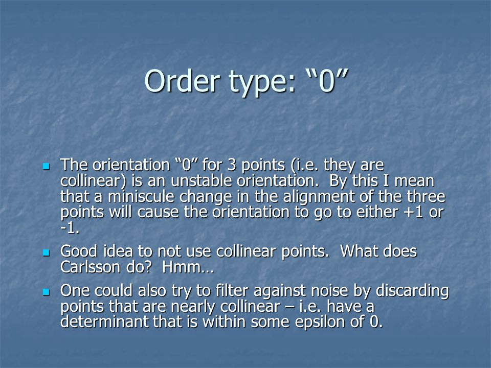Order type: 0 The orientation 0 for 3 points (i.e.