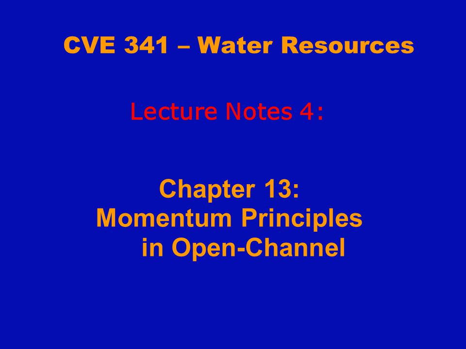 Governing Equations in Open Channel Flow 1) Continuity Equation: Q = A 1 V 1 = A 2 V 2 2) Energy Equation: Energy equation: pipes Energy equation: open channels