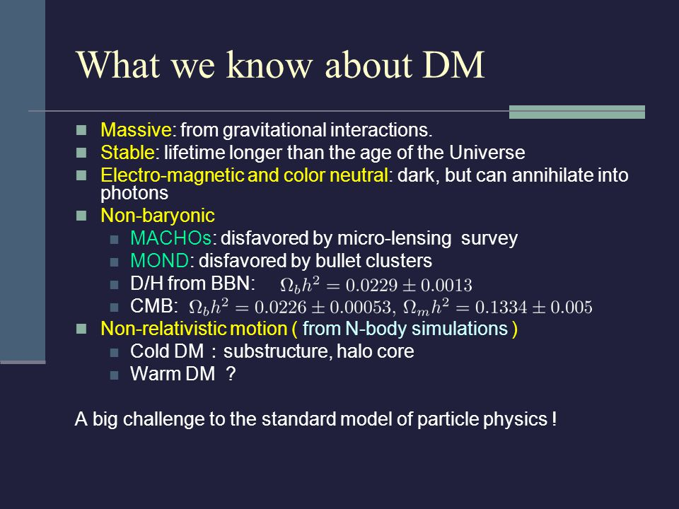 What we know about DM Massive: from gravitational interactions.