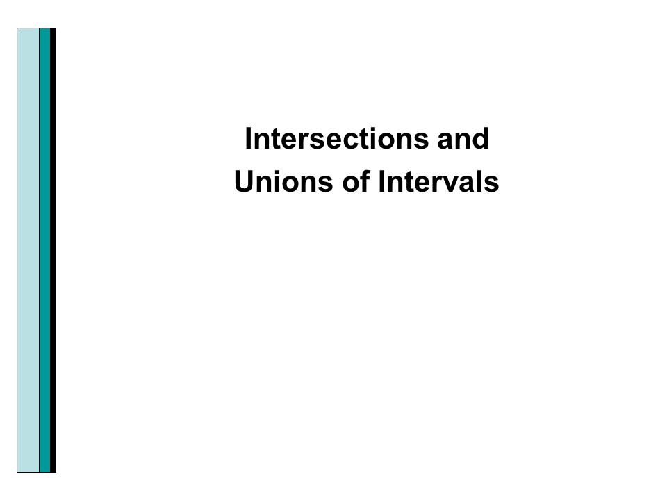 Intersections and Unions of Intervals
