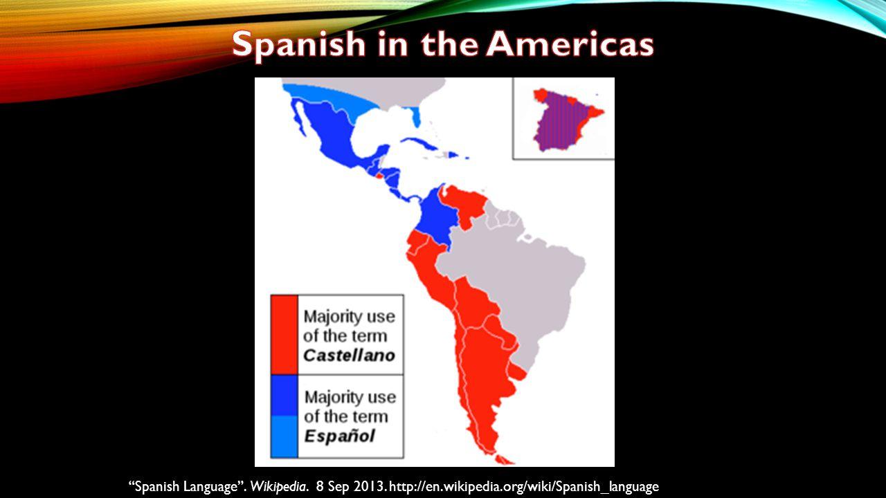 Spanish Language . Wikipedia. 8 Sep 2013. http://en.wikipedia.org/wiki/Spanish_language