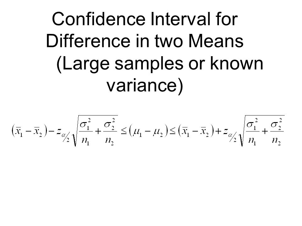 Confidence Interval for Difference in two Means (Large samples or known variance)