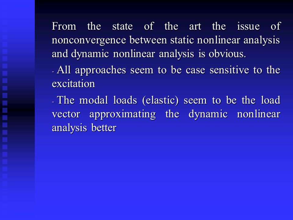From the state of the art the issue of nonconvergence between static nonlinear analysis and dynamic nonlinear analysis is obvious.