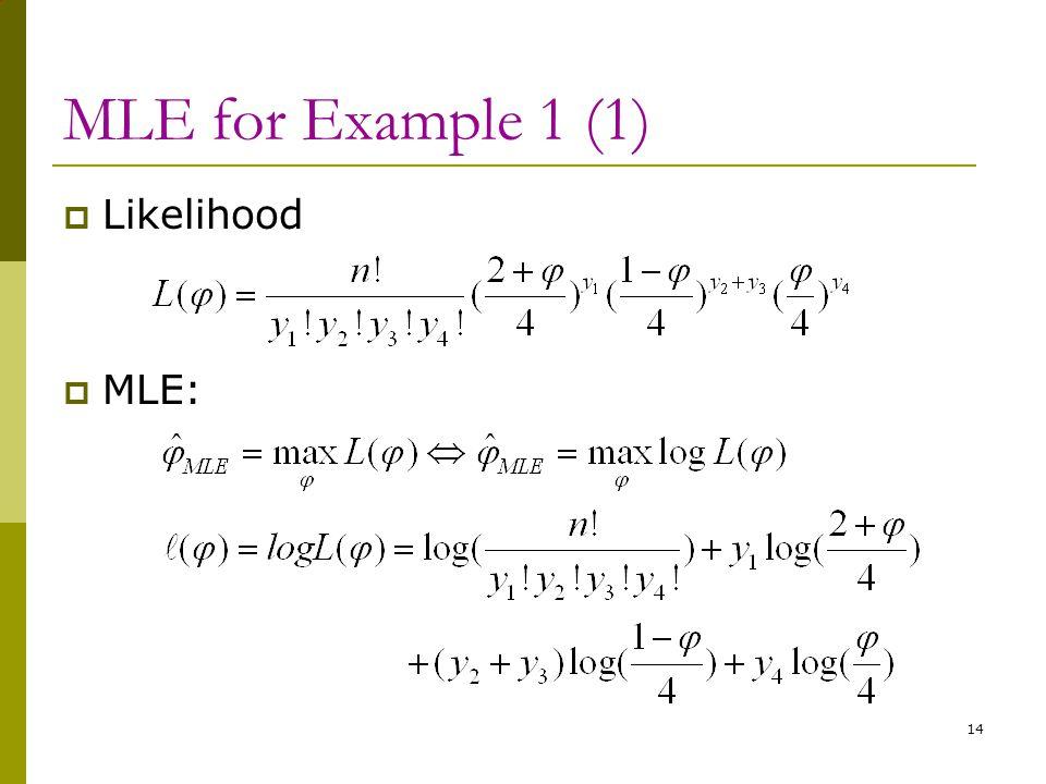 MLE for Example 1 (1)  Likelihood  MLE: 14