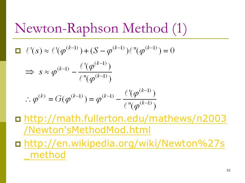 Newton-Raphson Method (1)   http://math.fullerton.edu/mathews/n2003 /Newton'sMethodMod.html http://math.fullerton.edu/mathews/n2003 /Newton'sMethodM