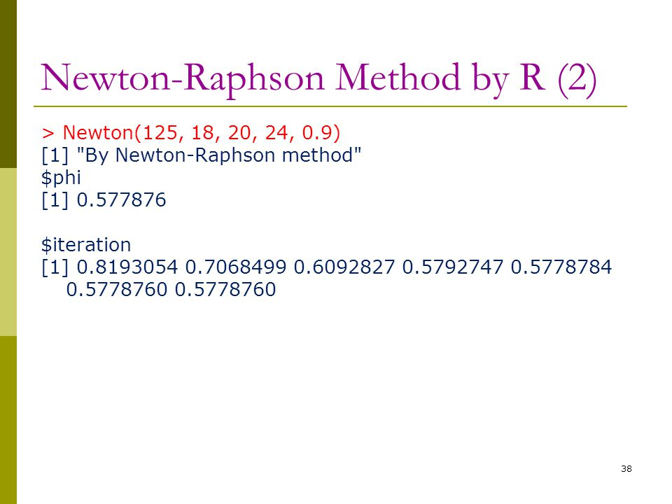 Newton-Raphson Method by R (2) > Newton(125, 18, 20, 24, 0.9) [1]