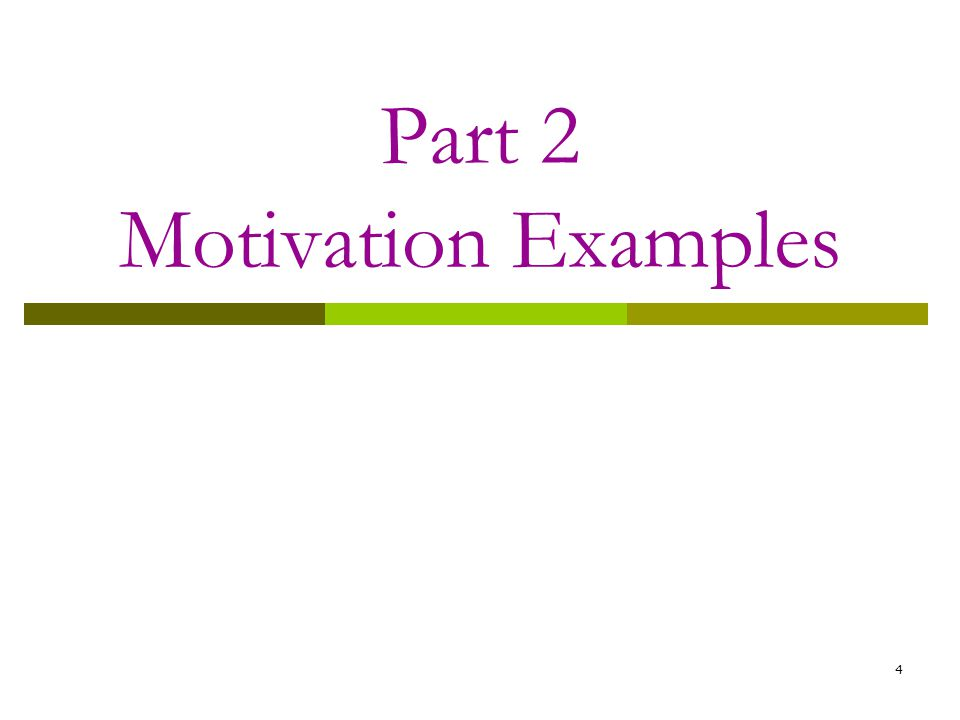 4 Part 2 Motivation Examples