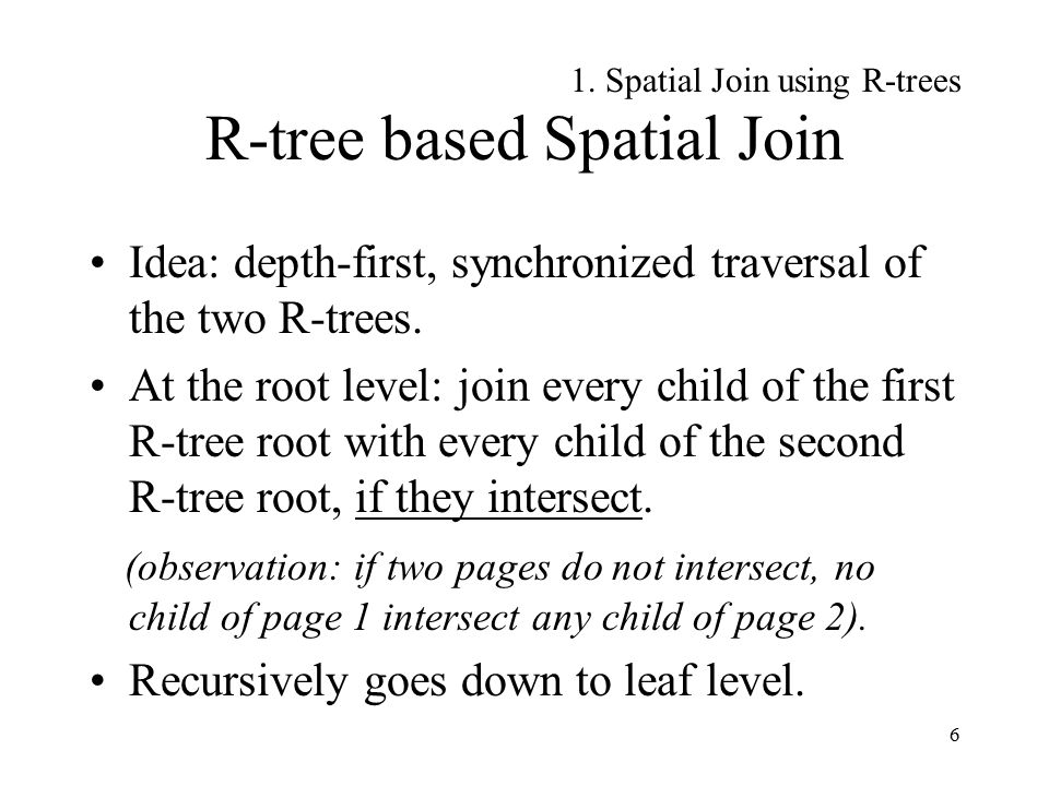 7 Seeded Tree An R-tree like structure, built on a set of spatial objects based on an existing R-tree.