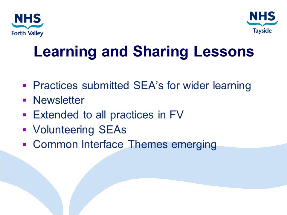 Learning and Sharing Lessons  Practices submitted SEA's for wider learning  Newsletter  Extended to all practices in FV  Volunteering SEAs  Common Interface Themes emerging