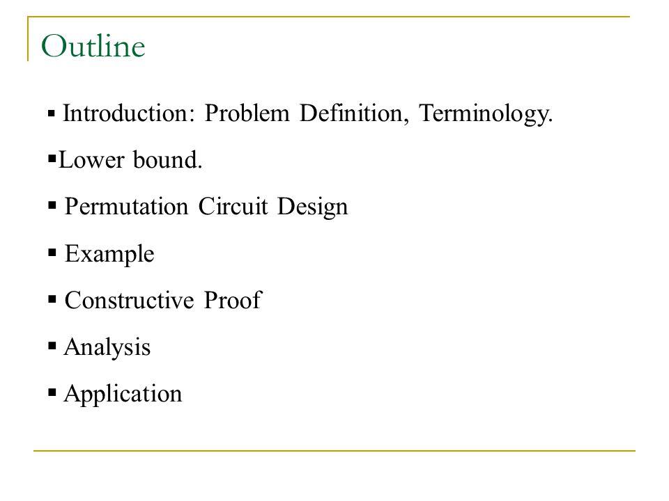 Outline  Introduction: Problem Definition, Terminology.