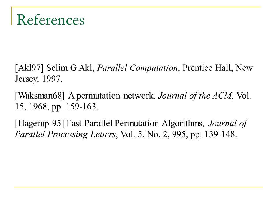 References [Akl97] Selim G Akl, Parallel Computation, Prentice Hall, New Jersey, 1997.