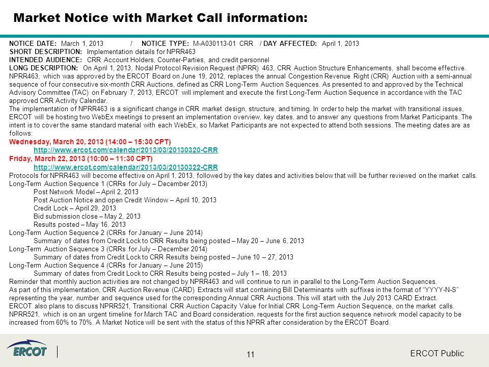 11 ERCOT Public NOTICE DATE: March 1, 2013 / NOTICE TYPE: M-A030113-01 CRR / DAY AFFECTED: April 1, 2013 SHORT DESCRIPTION: Implementation details for