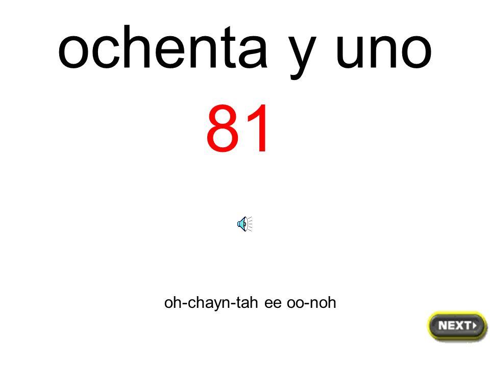 80 ochenta oh-chayn-tah