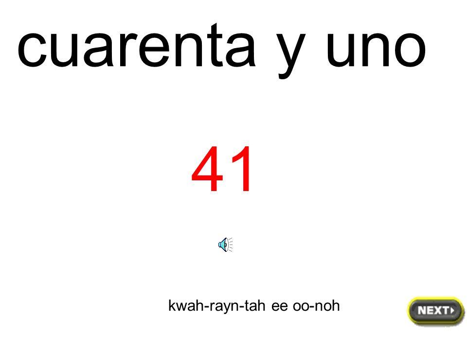 cuarenta 40 kwah-rayn--tah