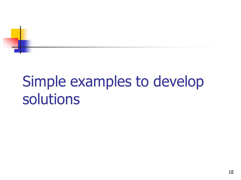 18 Simple examples to develop solutions