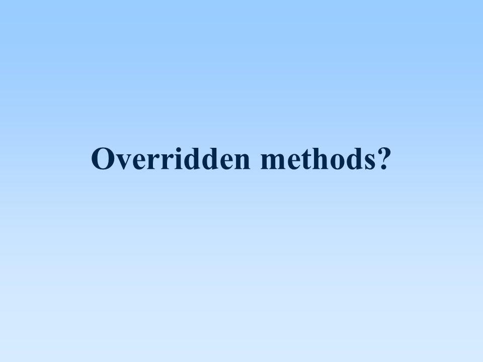 Overridden methods?