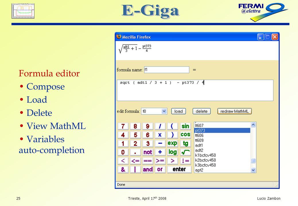 25 Trieste, April 17 th 2008Lucio Zambon Formula editor Compose Load Delete View MathML Variables auto-completion