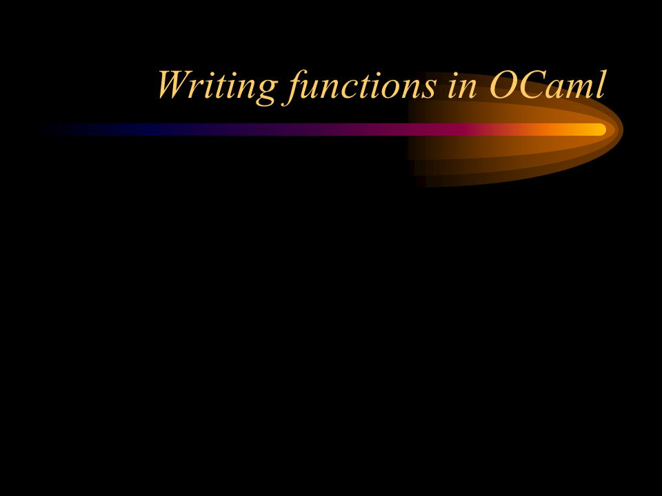 Writing functions in OCaml