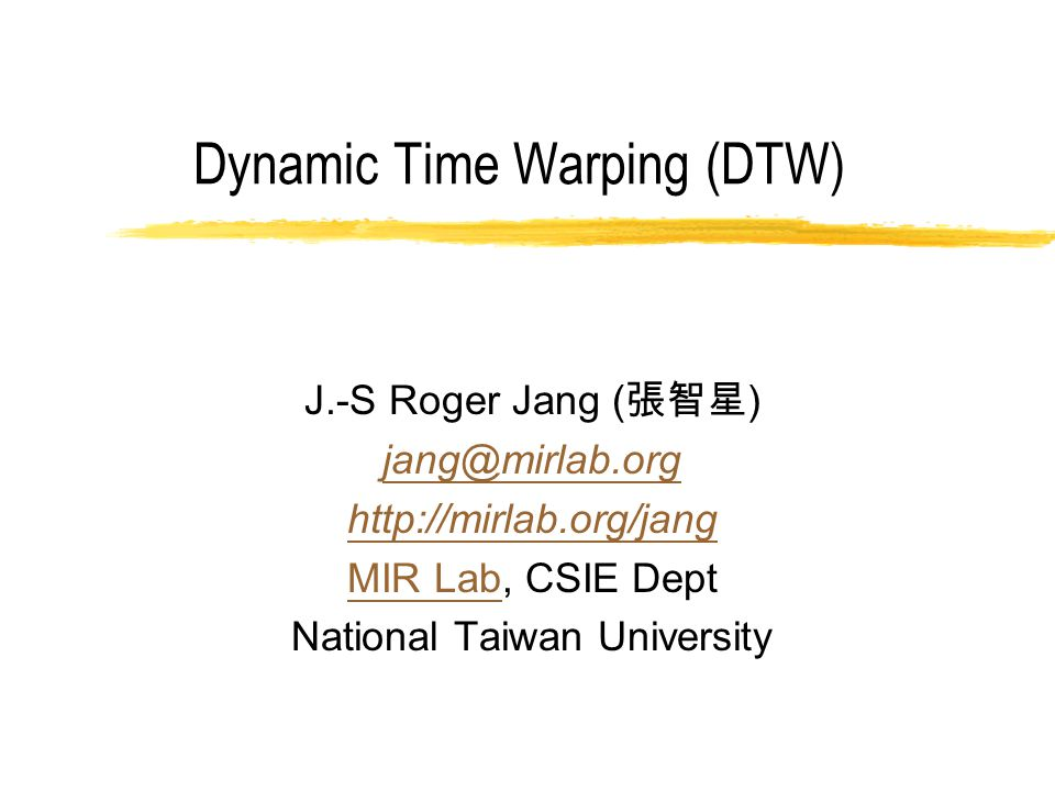 -2--2- Dynamic Time Warping  Goal  To align two sequences under certain constraints, such that the distance between these two sequences is as small as possible.