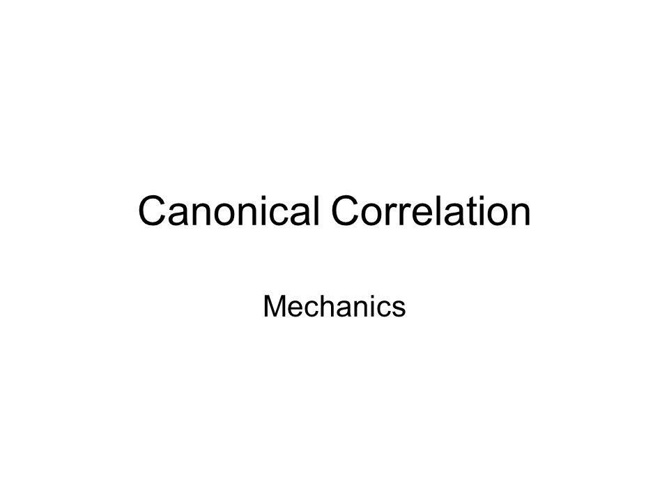 Canonical Correlation Mechanics