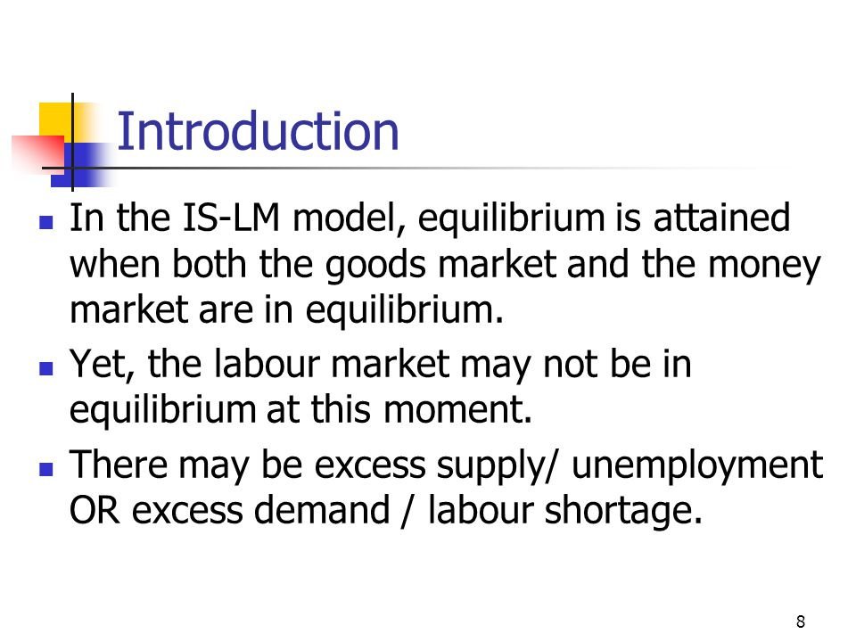7 Introduction In the elementary Keynesian model, equilibrium is attained when income is equal to ex-ante aggregate expenditure Y = C + I + G + (X - M