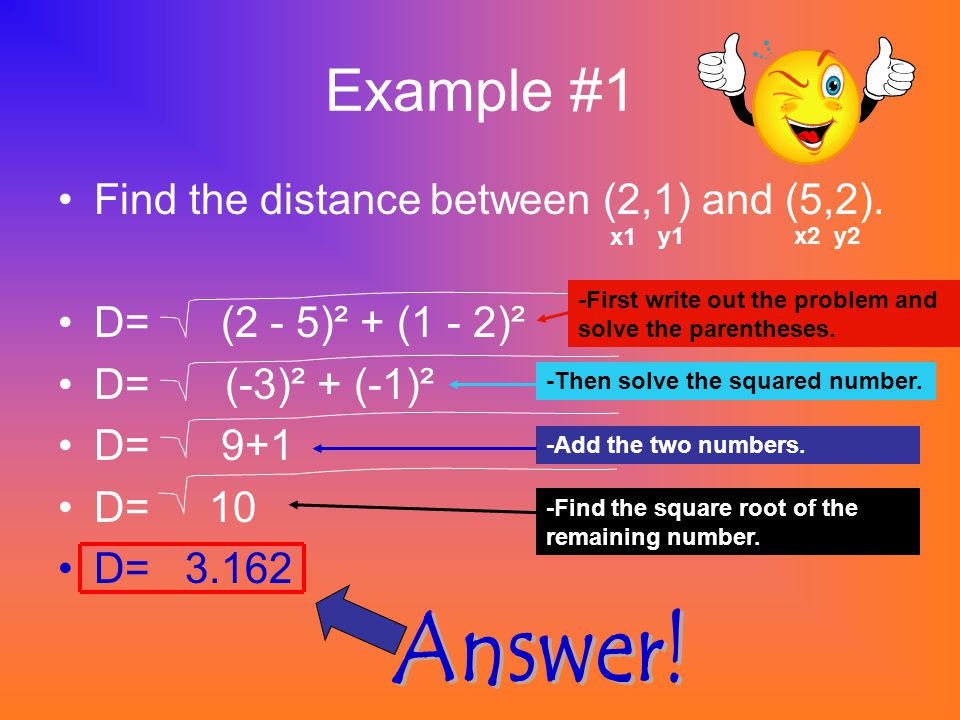 Example #1 Find the distance between (2,1) and (5,2).