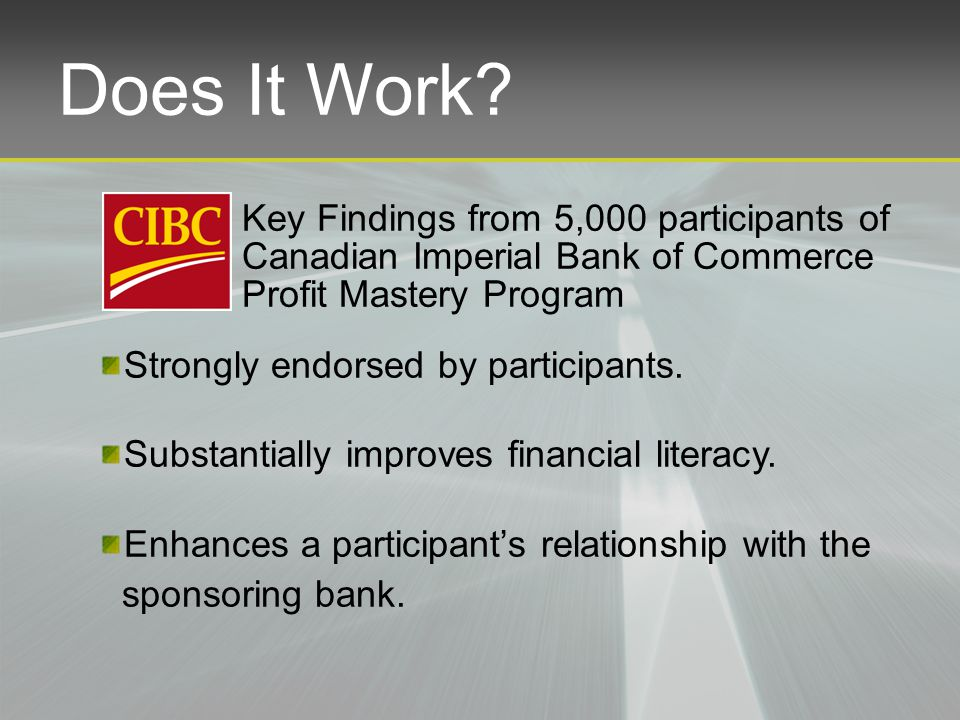 Does It Work. Strongly endorsed by participants. Substantially improves financial literacy.