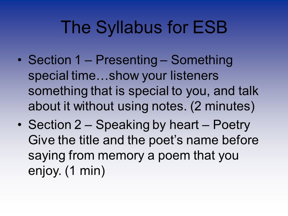 The Syllabus for ESB Section 1 – Presenting – Something special time…show your listeners something that is special to you, and talk about it without using notes.