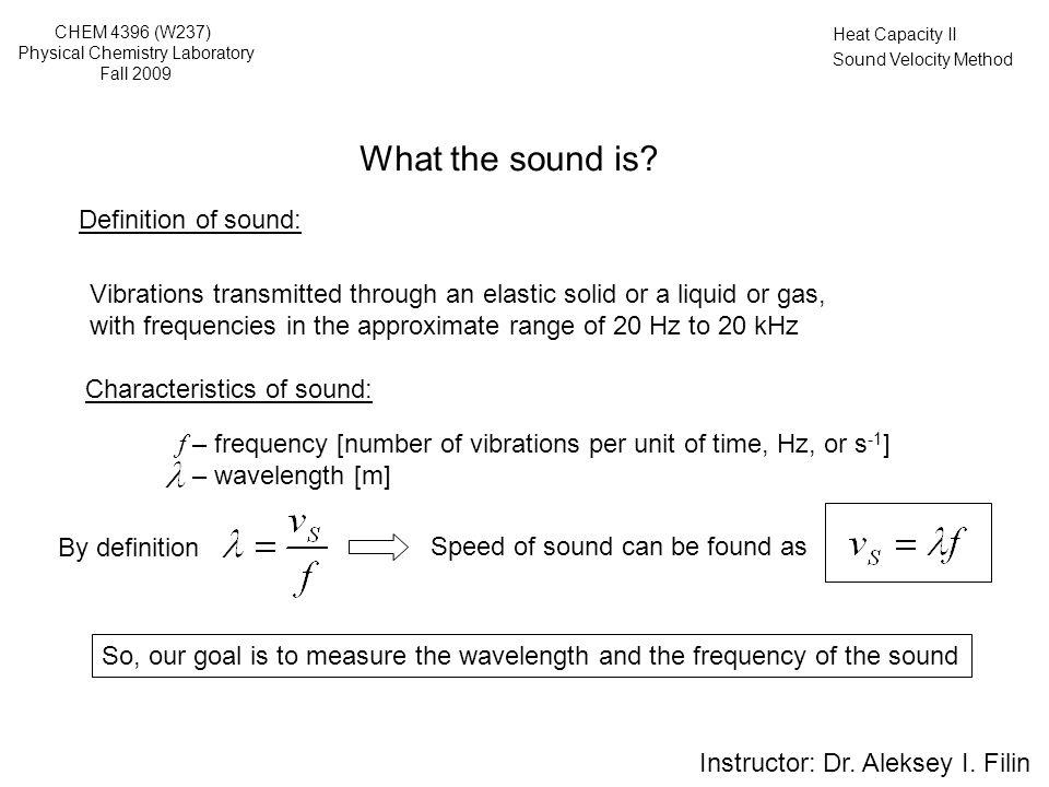 Heat Capacity II Sound Velocity Method Generator Scope Y1 t Speaker Microphone Instructor: Dr.