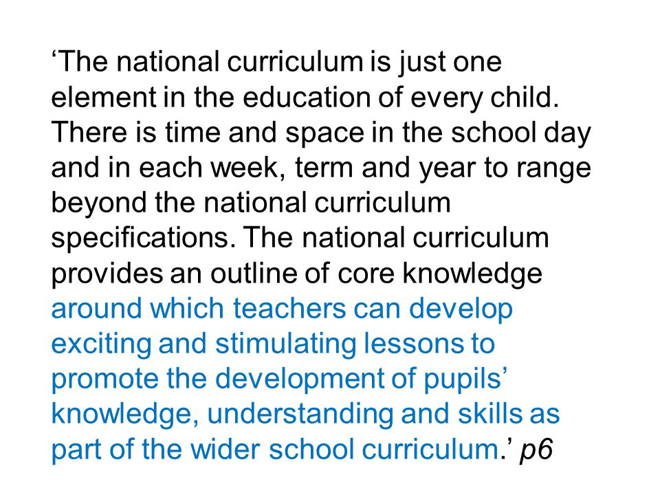 'The national curriculum is just one element in the education of every child.