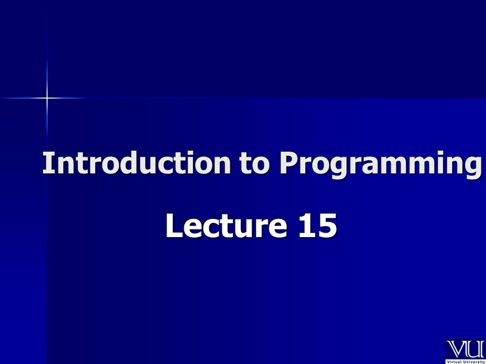 Introduction to Programming Lecture 15