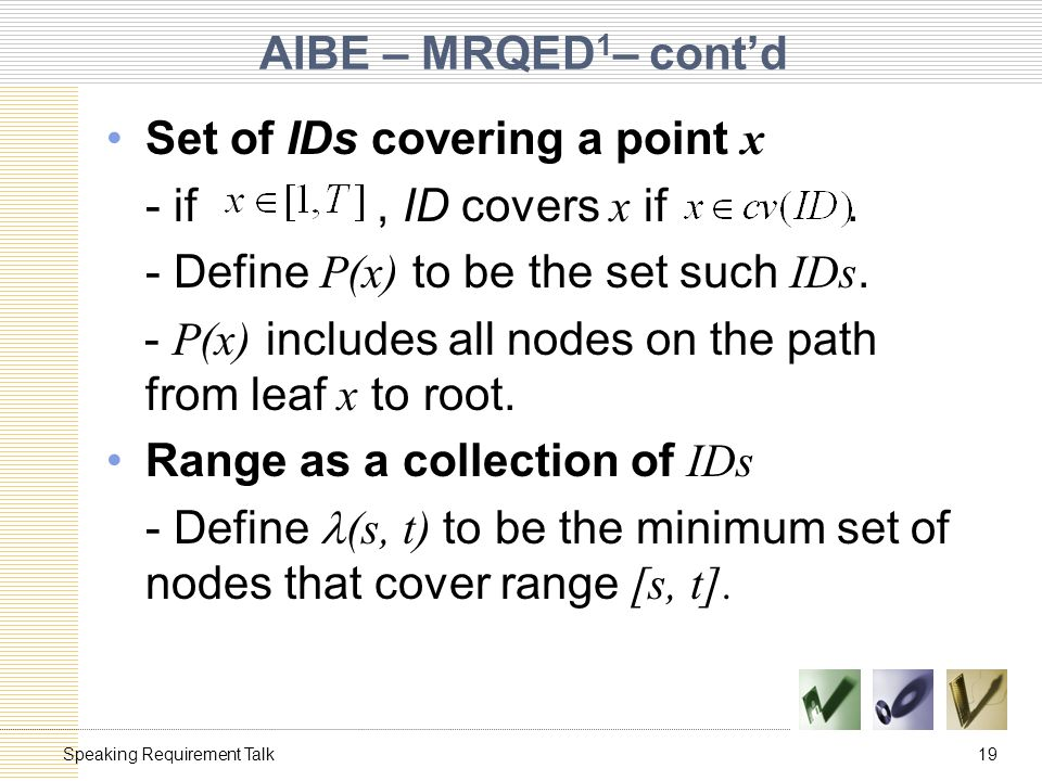 19Speaking Requirement Talk AIBE – MRQED 1 – cont'd Set of IDs covering a point x - if, ID covers x if.