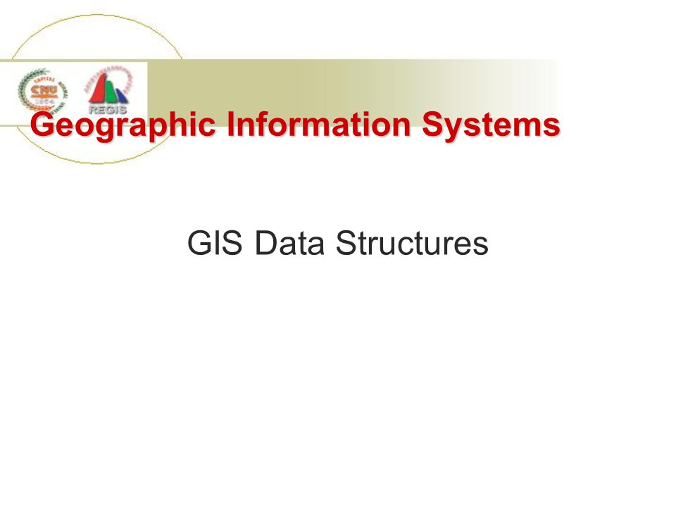 Geographic Information Systems GIS Data Structures