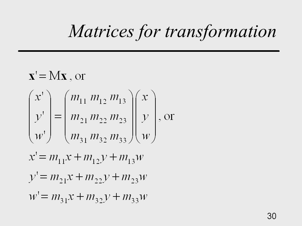 30 Matrices for transformation