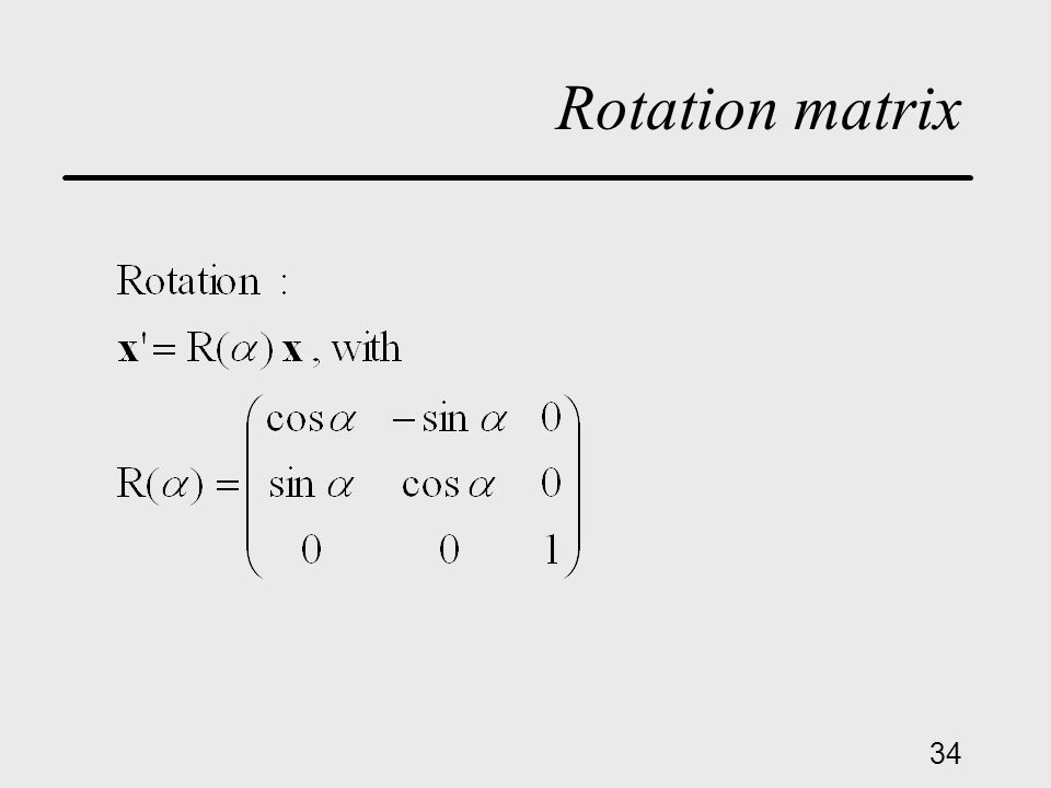 34 Rotation matrix