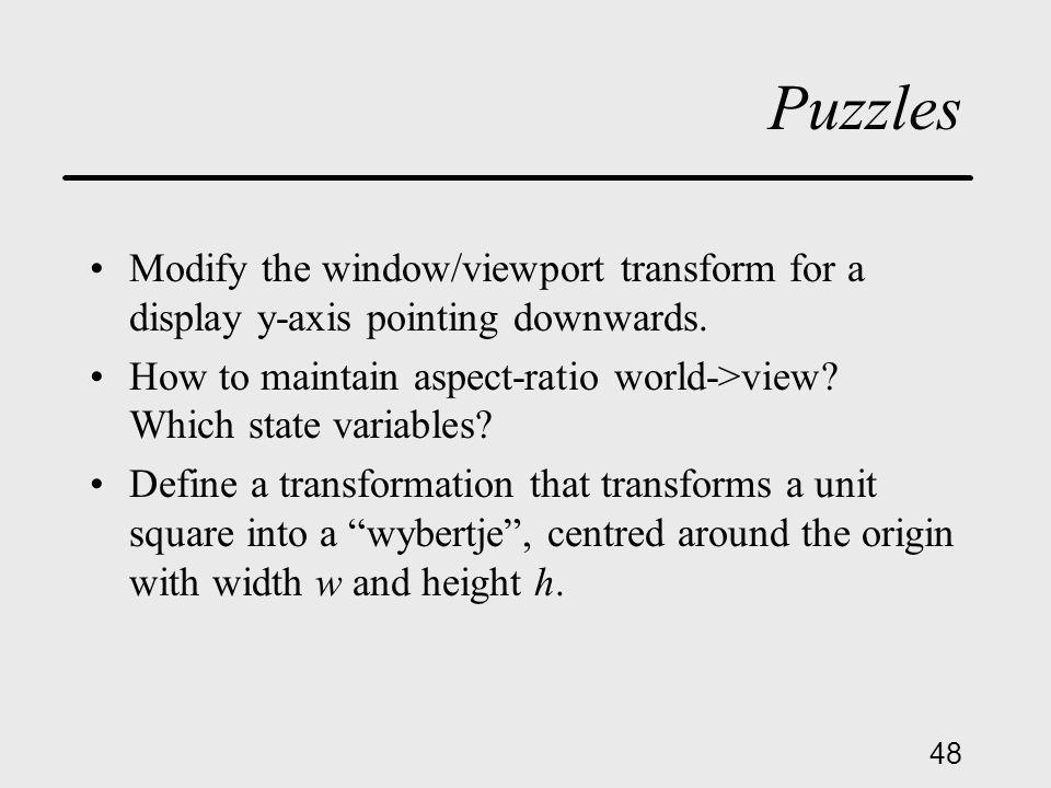 48 Puzzles Modify the window/viewport transform for a display y-axis pointing downwards.
