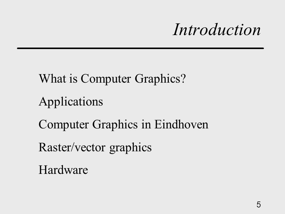 5 Introduction What is Computer Graphics.