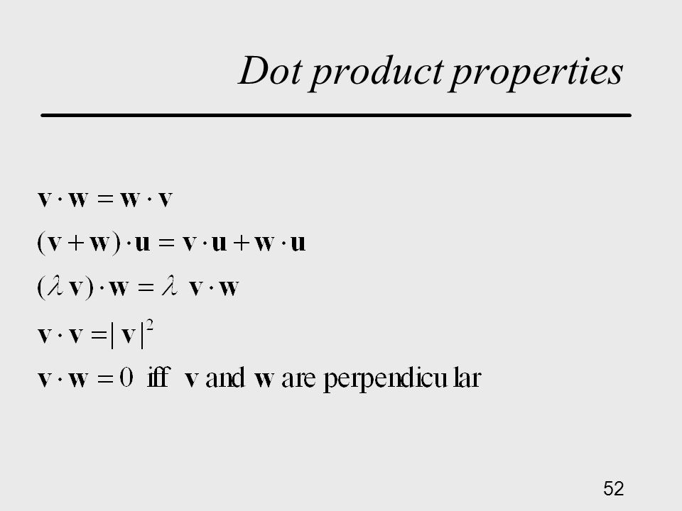 52 Dot product properties
