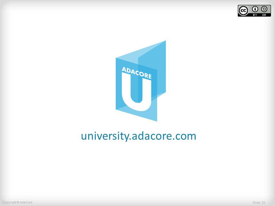 Slide: 33 Copyright © AdaCore university.adacore.com