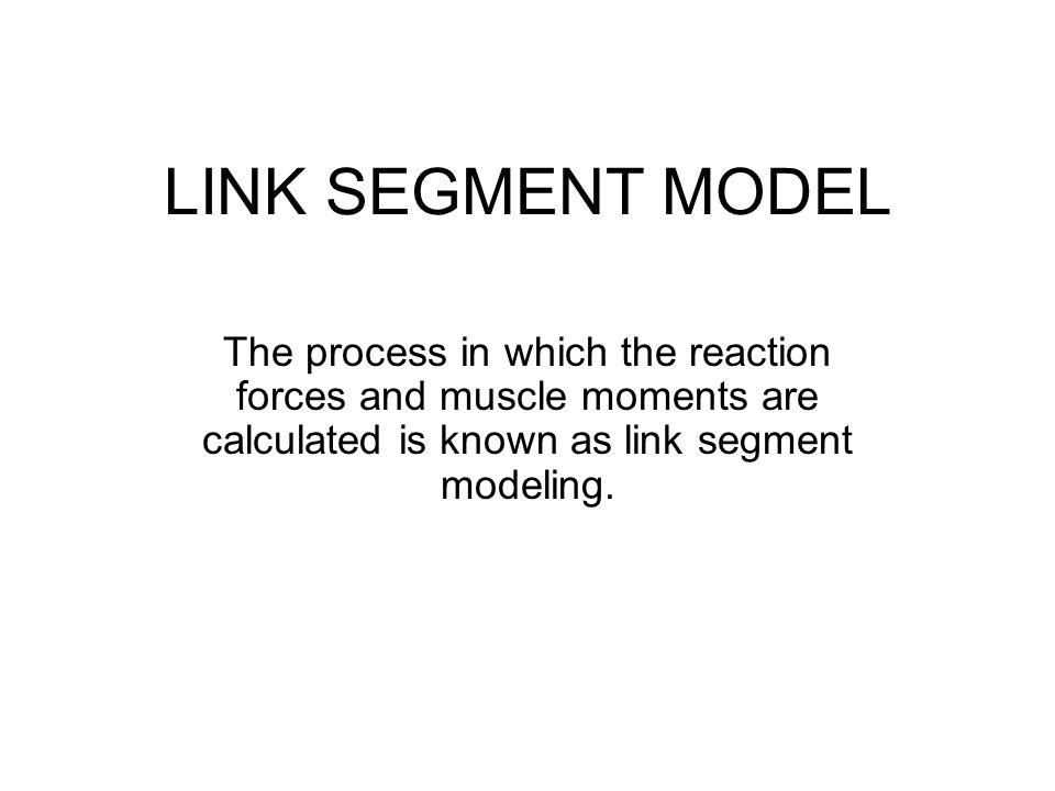 ANATOMICAL VS LINK SEGMENT MODEL.