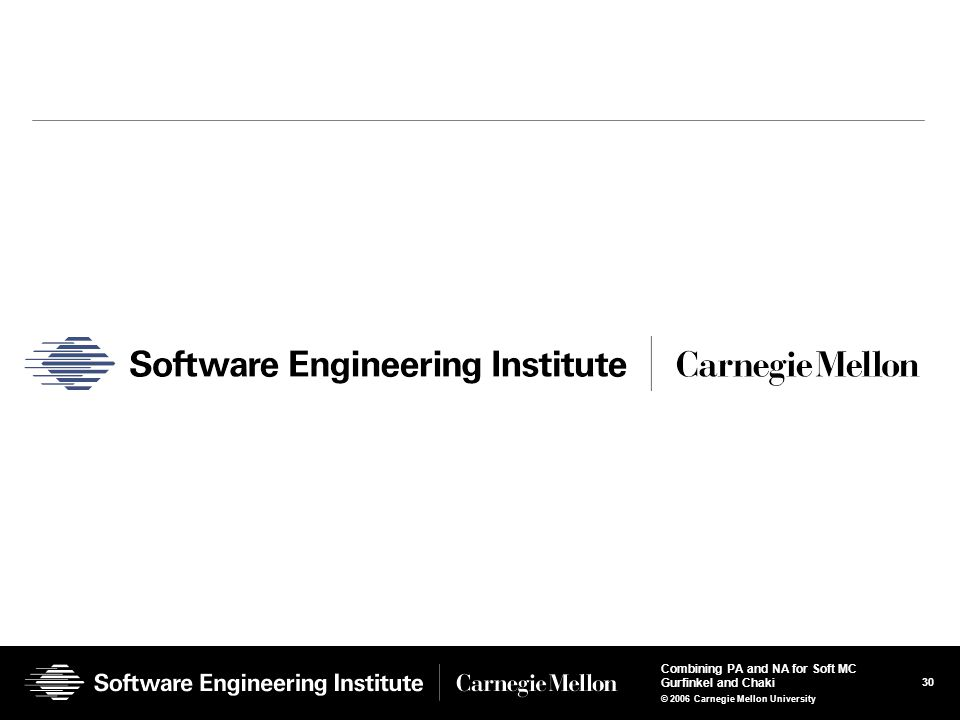 30 Combining PA and NA for Soft MC Gurfinkel and Chaki © 2006 Carnegie Mellon University